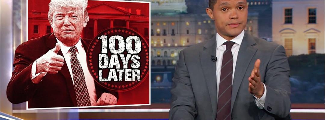trevor noah donald trump 100 days