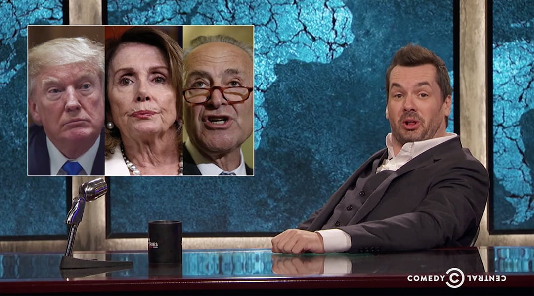 jim jefferies trump pelosi schumer
